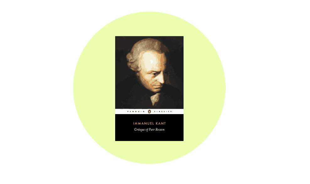 Critique of Pure Reason by Immanuel Kant,  one of the best books on philosophy