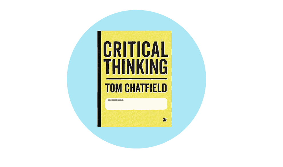 Critical Thinking by Tom Chatfield